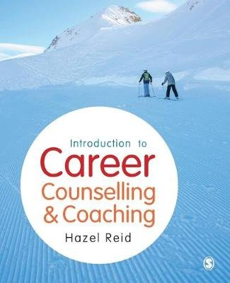 Introduction to Career Counselling & Coaching (Paperback): Hazel Reid