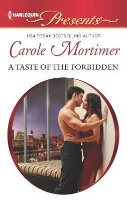 A Taste of the Forbidden (Paperback): Carole Mortimer