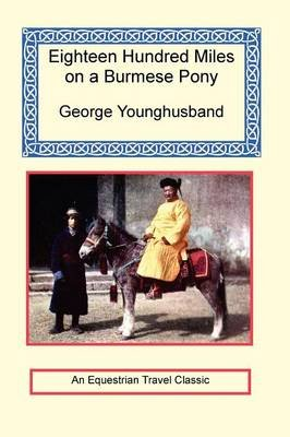 1800 Miles on a Burmese Pony (Paperback): George John Younghusband