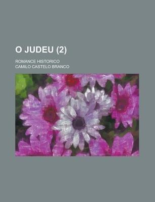 O Judeu; Romance Historico (2) (Paperback): Us Government, Camilo Castelo Branco