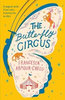 The Butterfly Circus (Paperback): Francesca Armour-Chelu