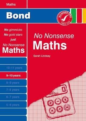 Bond No Nonsense Maths: 9-10 Years (Paperback, New edition): Sarah Lindsay