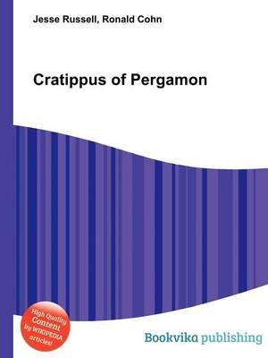 Cratippus of Pergamon (Paperback): Jesse Russell, Ronald Cohn