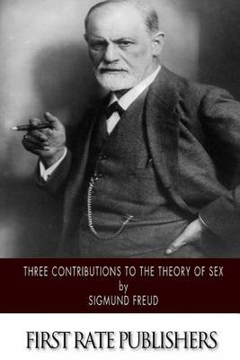 Three Contributions to the Theory of Sex (Paperback): Sigmund Freud