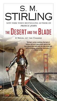 The Desert and the Blade (Paperback): S.M. Stirling