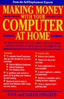 Making Money with Your Computer at Home (Paperback): Sarah Edwards, Paul Edwards