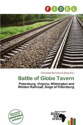 Battle of Globe Tavern (Paperback): Christabel Donatienne Ruby