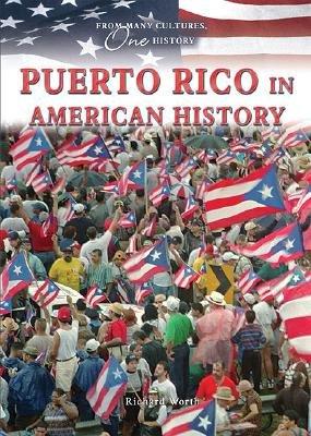 Puerto Rico in American History (Hardcover): Richard Worth