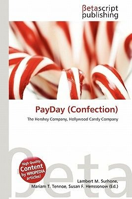 Payday (Confection) (Paperback): Lambert M. Surhone, Mariam T. Tennoe, Susan F. Henssonow