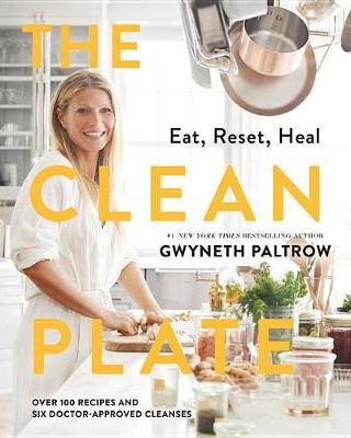 The Clean Plate - Eat, Reset, Heal (Hardcover): Gwyneth Paltrow