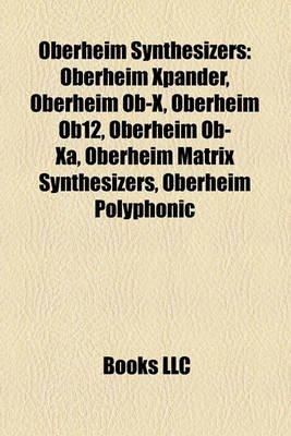 Oberheim Synthesizers - Oberheim Xpander, Oberheim OB-X, Oberheim Ob12, Oberheim OB-XA, Oberheim Matrix Synthesizers, Oberheim...