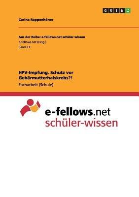 Hpv-Impfung. Schutz VOR Gebarmutterhalskrebs?! (German, Paperback): Carina Rappenhoner