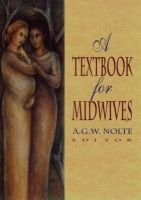 A textbook for midwives (Paperback, Reissue): A.G.W. Nolte
