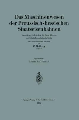 Neuere Kraftwerke Der Preussisch-Hessischen Staatseisenbahnen (German, Paperback, 1914): Carl Guillery