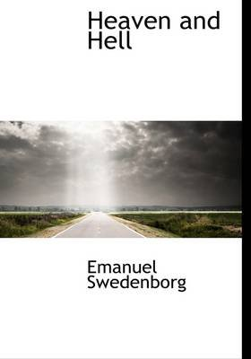 Heaven and Hell (Hardcover): Emanuel Swedenborg