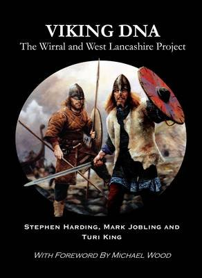 Viking DNA - The Wirral and West Lancashire Project (Paperback): Stephen Harding, Mark A. Jobling, Turi King