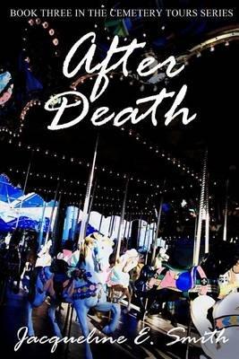 After Death (Paperback): Jacqueline E Smith