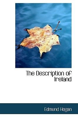 The Description of Ireland (Hardcover): Edmund Hogan