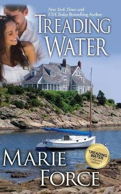 Treading Water (Treading Water Series, Book 1) (Hardcover): Marie Force