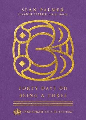 Forty Days on Being a Three (Hardcover): Sean Palmer