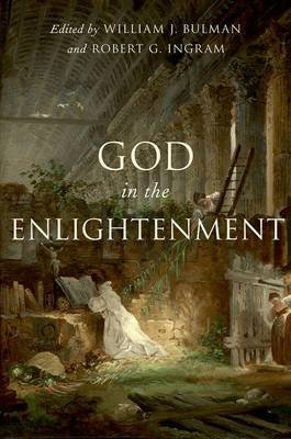 God in the Enlightenment (Hardcover): William J. Bulman, Robert G. Ingram