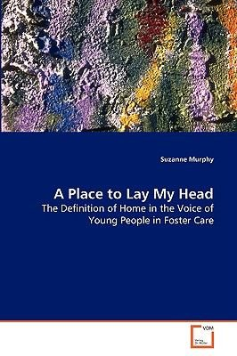 A Place to Lay My Head (Paperback): Suzanne Murphy