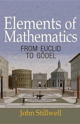 Elements of Mathematics - From Euclid to Godel (Electronic book text): John Stillwell