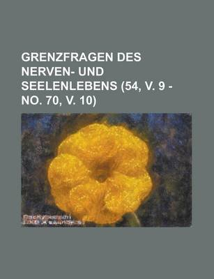Grenzfragen Des Nerven- Und Seelenlebens (54, V. 9 - No. 70, V. 10) (English, German, Paperback): B. Cher Group, Bucher Group