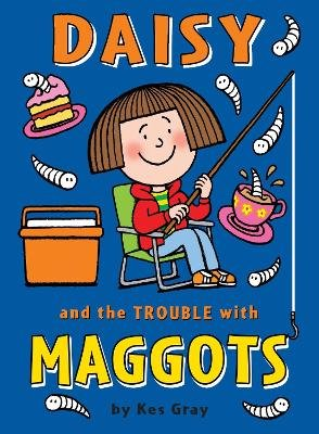 Daisy and the Trouble with Maggots (Electronic book text): Kes Gray