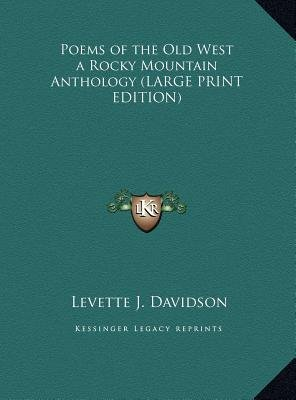 Poems of the Old West a Rocky Mountain Anthology (Large print, Hardcover, large type edition): Levette J. Davidson