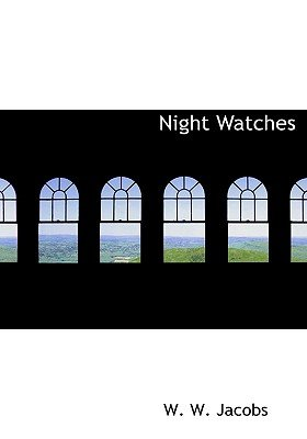 Night Watches (Large print, Paperback, large type edition): William Wymark Jacobs