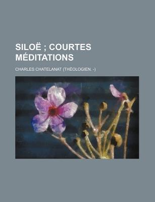 Silo; Courtes Meditations (English, French, Paperback): Charles Chatelanat