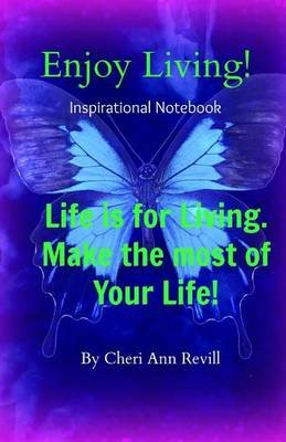 Enjoy Living - Inspirational Notebook (Paperback): Cheri Ann Revill