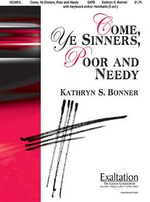 Come, Ye Sinners, Poor and Needy (Paperback):
