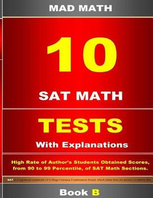 10 SAT Math Tests with Explanations Book B (Paperback): John Su