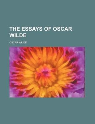 The Essays of Oscar Wilde (Paperback): Oscar Wilde