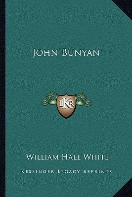 John Bunyan (Paperback): William Hale White