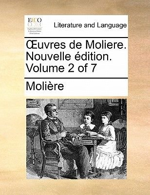 Uvres de Moliere. Nouvelle Dition. Volume 2 of 7 (French, Paperback): Moli?re