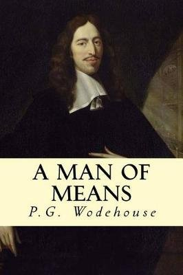 A Man of Means (Paperback): P.G. Wodehouse