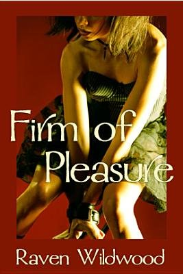 Firm of Pleasure (Electronic book text): Raven Wildwood