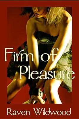 Firm of Pleasure (Electronic book text): Raven Wildwood