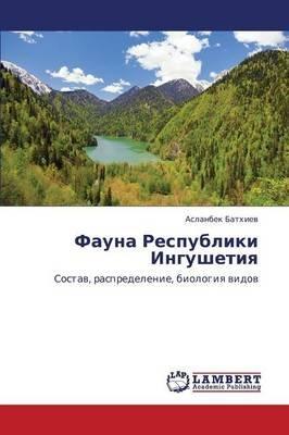 Fauna Respubliki Ingushetiya (Russian, Paperback): Batkhiev Aslanbek