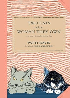 Two Cats and the Woman They Own (Hardcover): Patti Davis