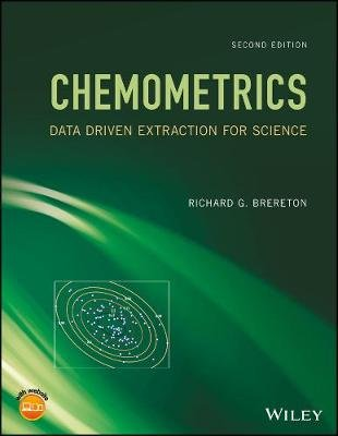 Chemometrics - Data Driven Extraction for Science (Paperback, 2nd Edition): Richard G. Brereton