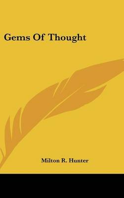 Gems of Thought (Hardcover): Milton R Hunter