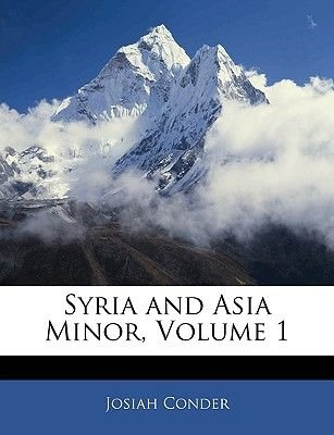 Syria and Asia Minor, Volume 1 (Large print, Paperback, Large type / large print edition): Josiah Conder