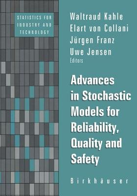 Advances in Stochastic Models for Reliablity, Quality and Safety (Paperback, Softcover reprint of the original 1st ed. 1998):...