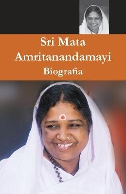 Sri Mata Amritanandamayi Devi, Sua Biografia (Portuguese, Paperback): Swami Amritaswarupananda Puri