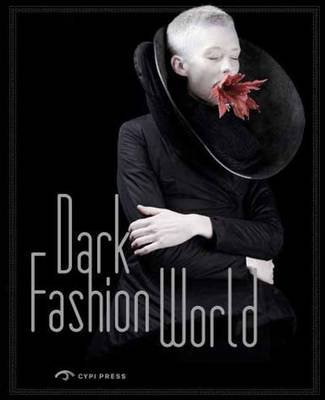 The Dark Fashion World: Creation, Integration and Revival (Paperback): Song Xue