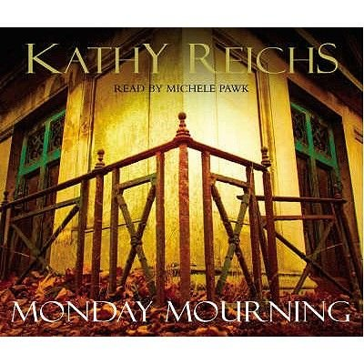 Monday Mourning (Standard format, CD, Unabridged edition): Kathy Reichs